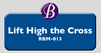 RBM-013 | Lift High the Cross