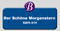 RBM-019 | Der Schone Morgenstern