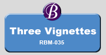 Three Vignettes   RBM-035