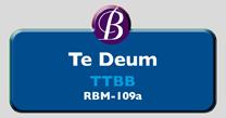 RBM-109a| Te Deum TTBB