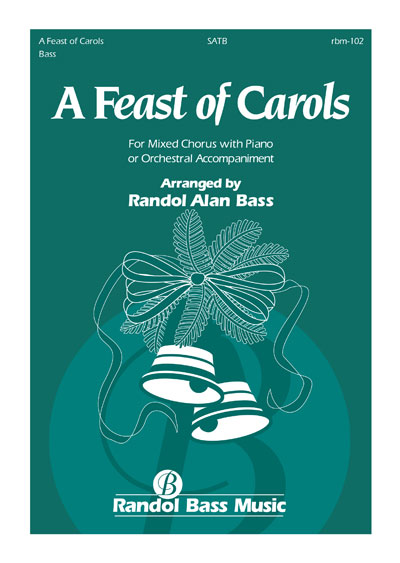 Randol Bass Music - RBM-102 - A Feast of Carols, SATB