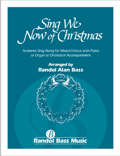 Sing We Now Of Christmas.Sing We Now Of Christmas Rbm 113 Randol Bass Music
