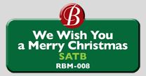 Randol Bass Music - RBM-008 - We Wish You A Merry Christmas, SATB