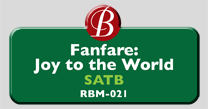 Randol Bass Music - RBM-021 - Fanfare: Joy to the World, SATB