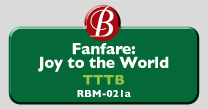 Randol Bass Music - RBM-021a - Fanfare: Joy to the World, TTBB