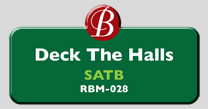 Randol Bass Music - RBM-028 - Deck the Halls, SATB