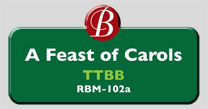 Randol Bass Music - RBM102A - A Feast of Carols, TTBB