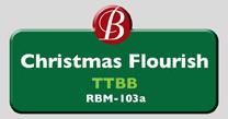 Randol Bass Music - RBM-103A - Christmas Flourish, TTBB
