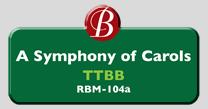 Randol Bass Music - RBM-104A - Symphony of Carols, TTBB