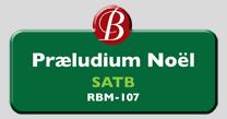 Randol Bass Music - RBM-107 - Praeludium Noel, SATB