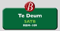 Randol Bass Music - RBM-109 - Te Deum, SATB