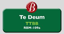 Randol Bass Music - RBM-109a - Te Deum, TTBB
