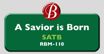 Randol Bass Music - RBM-110 - A Savior is Born, SATB