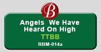 Angels We Have Heard on High | RBM-014A TTBB
