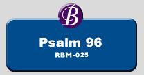 RBM-025 | Psalm 96